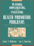 Planning, Implementing, and Evaluating Health Promotion Programs 9780205319152