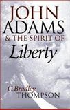 John Adams and the Spirit of Liberty 9780700609154