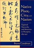 Native Place, City, and Nation 9780520089174
