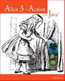 Alice 3 in Action with Java® 2nd Edition