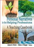 The Use of Personal Narratives in the Helping Professions 9780789009197
