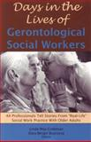 Days in the Lives of Gerontological Social Workers 1st Edition