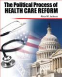 The Political Process of Health Care Reform 9780757579226
