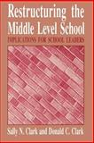Restructuring the Middle Level School 9780791419229