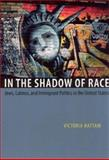 In the Shadow of Race 9780226319230