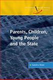 Parents, Children, Young People and the State 9780335229239