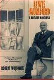 Lewis Mumford and American Modernism 9780521639248