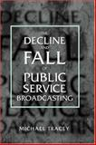 Decline and Fall of Public Service Broadcasting 9780198159254