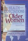 Health Expectations for Older Women 9780789019264