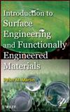 Introduction to Surface Engineering and Functionally Engineered Materials 9780470639276