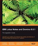 IBM Lotus Notes and Domino 8.5.1 9781847199287