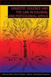 Domestic Violence and the Law in Colonial and Postcolonial Africa 9780821419298
