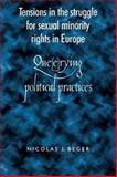 Tensions in the Struggle for Sexual Minority Rights in Europe 9780719069307