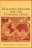 Teaching History for the Common Good 9780805839319