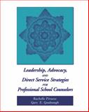 Leadership, Advocacy, and Direct Service Strategies for Professional School Counselors 1st Edition
