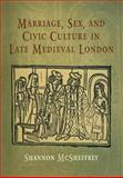 Marriage, Sex, and Civic Culture in Late Medieval London 9780812239386
