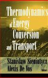 Thermodynamics of Energy Conversion and Transport 9780387989389