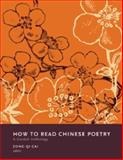 How to Read Chinese Poetry 9780231139403