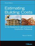 Estimating Building Costs for the Residential and Light Commercial Construction Professional 2nd Edition