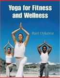 Yoga for Fitness and Wellness 1st Edition