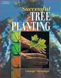 Successful Tree Planting and Care 9780766839434