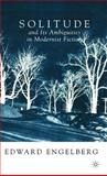 Solitude and Its Ambiguities in Modernist Fiction 9780312239473