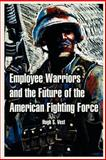 Employee Warriors and the Future of the American Fighting Force 9781410219473