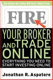 Fire Your Broker and Trade Online 9780071359481