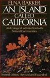 The Island Called California - an Ecological Introduction to its Natural Communities 2nd Edition