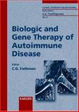 Biologic and Gene Therapy of Autoimmune Disease 9783805569491
