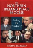 The Northern Ireland Peace Process - Ending the Troubles? 9780312239497