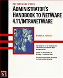 The Network Press Administration's Handbook to NetWare 4.11 9780782119497