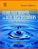 Fluid, Electrolyte, and Acid-Base Disorders in Small Animal Practicce 9780721639499