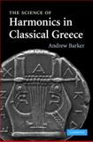 The Science of Harmonics in Classical Greece 9780521879514