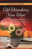 Old Wineskins, New Wine 9781608769544