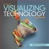 Visualizing Technology Complete 4th Edition