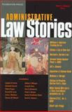 Administrative Law Stories 9781587789595