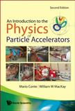 An Introduction to the Physics of Particle Accelerators 9789812779601