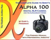 The Complete Guide to Sony's Alpha 100 DSLR (B&W Edition) 9780979019609