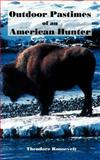 Outdoor Pastimes of An American Hunter 9781931839617