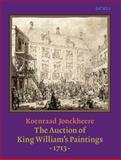 The Auction of King William's Paintings (1713) 9789027249623