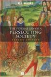 The Formation of a Persecuting Society 2nd Edition