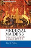 Medieval Maidens 9780719059643