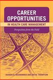 Career Opportunities in Health Care Management 1st Edition