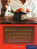 Food, Cuisine, and Cultural Competency for Culinary, Hospitality, and Nutrition Professionals 9780763759650