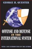 Offense and Defense in the International System 9780765809650