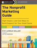 The Nonprofit Marketing Guide 1st Edition