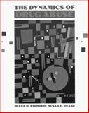 The Dynamics of Drug Abuse 9780205139675