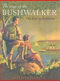 The Ways of the Bushwalker 9780868409689