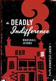 A Deadly Indifference 9780691059693